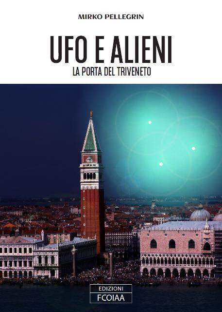 Ufo e Alieni la porta del Triveneto